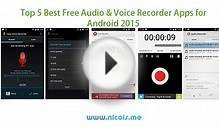 Top 5 Best Free Audio & Voice Recorder Apps for Android 2015
