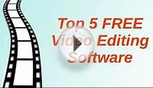 Top 5 Free Video Editing Software (For Windows)